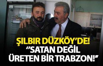 Ercan Şılbır Düzköy'de!