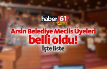 Arsin Belediye Meclis Üyeleri belli oldu