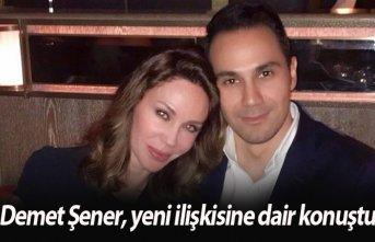 Demet Şener, yeni ilişkisi hakkında konuştu
