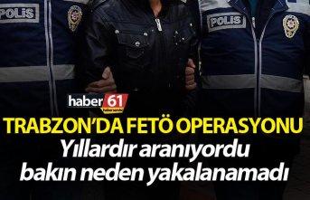 Trabzon'da FETÖ operasyonu 2 kişi gözaltına...