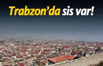 Trabzon'da sis var!