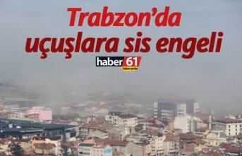 Trabzon'da uçaklara sis engeli!