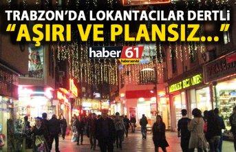 Trabzon'da lokantacılar dertli: Lokantalar aşırı...