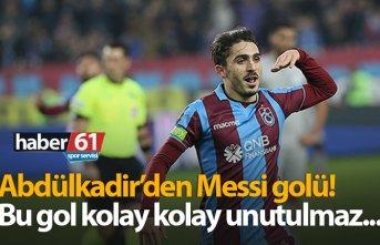 Abdülkadir Ömür'den Messi golü!