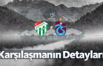 Bursaspor - Trabzonspor | Karşılaşmanın detayları