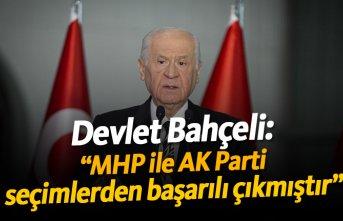 """Bahçeli: """"MHP ile AK Parti seçimlerden başarılı..."""