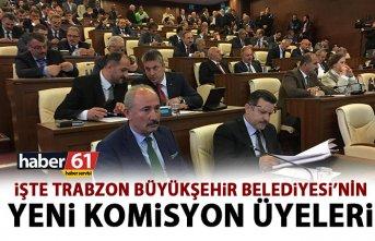 İşte Trabzon Büyükşehir Belediyesinin yeni komisyon...