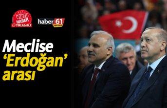 Meclise 'Erdoğan' arası!