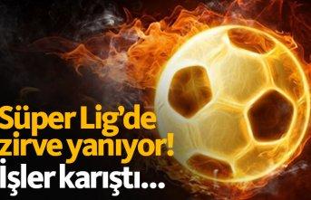 Süper Lig'de işler karıştı! Zirve yanıyor...