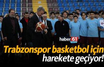 Trabzonspor basketbol için harekete geçiyor!