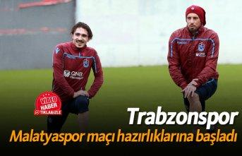 Trabzonspor Malatyaspor maçı hazırlıklarına başladı