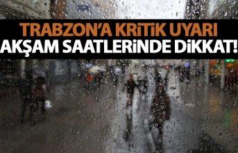 Meteorolojiden Trabzon'a kritik uyarı! Akşam...