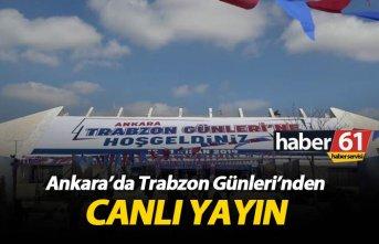 Ankara'da Trabzon Günleri'nden Canlı yayın!