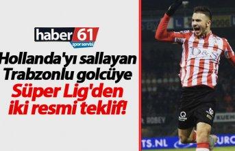 Hollanda'yı sallayan Trabzonlu golcüye Süper Lig'den iki resmi teklif!