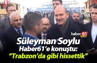 """Süleyman Soylu Haber61'e konuştu: """"Trabzon'da..."""