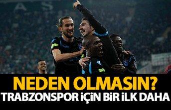 Trabzonspor kazanırsa kendini aşacak!