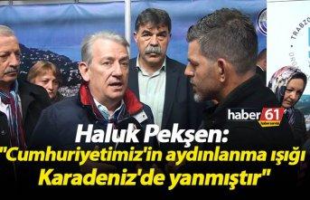 """Haluk Pekşen: """"Cumhuriyetimiz'in aydınlanma..."""