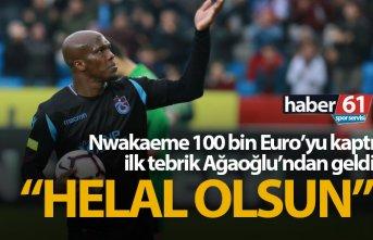 Nwakaeme bonusu kaptı, Ağaoğlu'ndan tebrik...