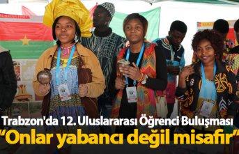 Trabzon'da 12. Uluslararası Öğrenci Buluşması...