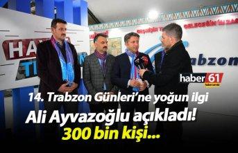 Ali Ayvazoğlu açıkladı! Trabzon Günleri'ne 300 bin kişi...