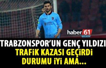 Trabzonspor'un genç yıldızı kaza yaptı!