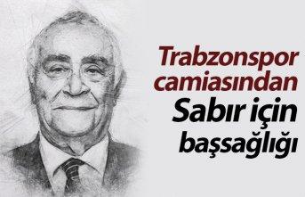 Trabzonspor camiasından Sabır için başsağlığı