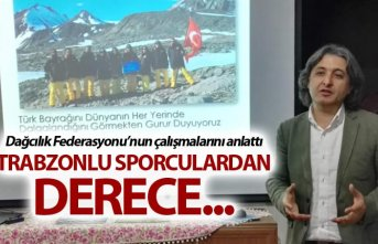 Dağcılık Federasyonu'nun çalışmalarını anlattı - Trabzonlu Sporculardan derece...