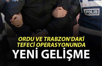 Ordu ve Trabzon'daki tefeci operasyonunda yeni gelişme