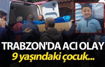 Trabzon'da Acı olay - 9 yaşındaki çocuk...
