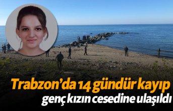 Trabzon'da 14 gündür kayıp genç kızın cesedine...