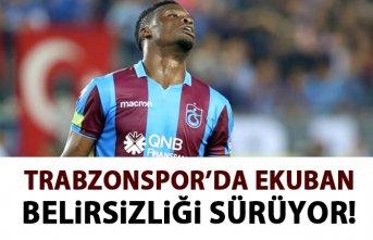 Trabzonspor'da Ekuban belirsizliği!