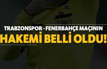 Trabzonspor - Fenerbahçe maçının hakemi belli oldu!