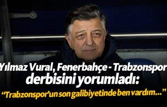 "Yılmaz Vural: ""Trabzonspor'un son galibiyetinde..."