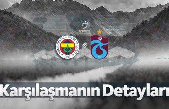 Fenerbahçe - Trabzonspor | Karşılaşmanın detayları