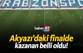 Akyazı'daki finalde kazanan belli oldu!