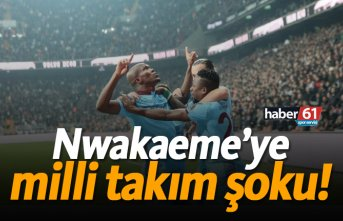 Nwakaeme'ye milli takım şoku!