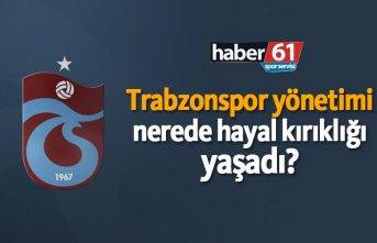 Trabzonspor yönetimi nerede hayal kırıklığı...