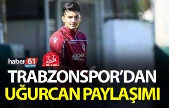 Trabzonspor'dan Uğurcan Paylaşımı