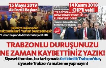 Bu tartışmada üst kimlik Trabzon'dur!