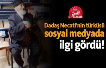 Dadaş Necati'nin türküsü sosyal medyada ilgi gördü!