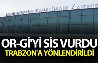 OR-Gİ'yi sis vurdu - Trabzon'a yönlendirildi