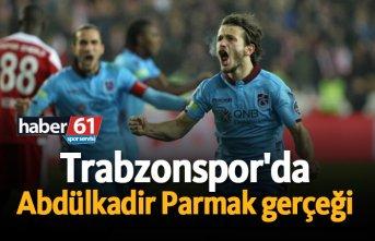 Trabzonspor'da Abdülkadir Parmak gerçeği!