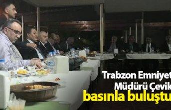 Trabzon Emniyet Müdürü Çevik basınla buluştu
