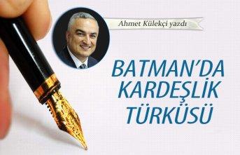 Batman'da kardeşlik türküsü