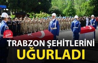 Trabzon şehitlerini uğurladı