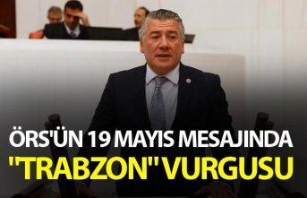 """Örs'ün 19 Mayıs mesajında """"Trabzon"""" vurgusu"""