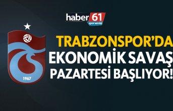 Trabzonspor'da ekonomik savaş Pazartesi başlıyor!