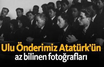 Ulu Önderimiz Atatürk'ün az bilinen fotoğrafları