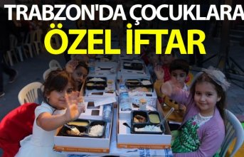 Trabzon'da Çocuklara özel iftar