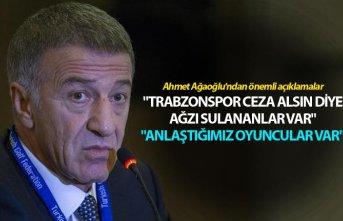 "Ahmet Ağaoğlu: ""Trabzonspor ceza alsın diye ağzı sulananlar var"""